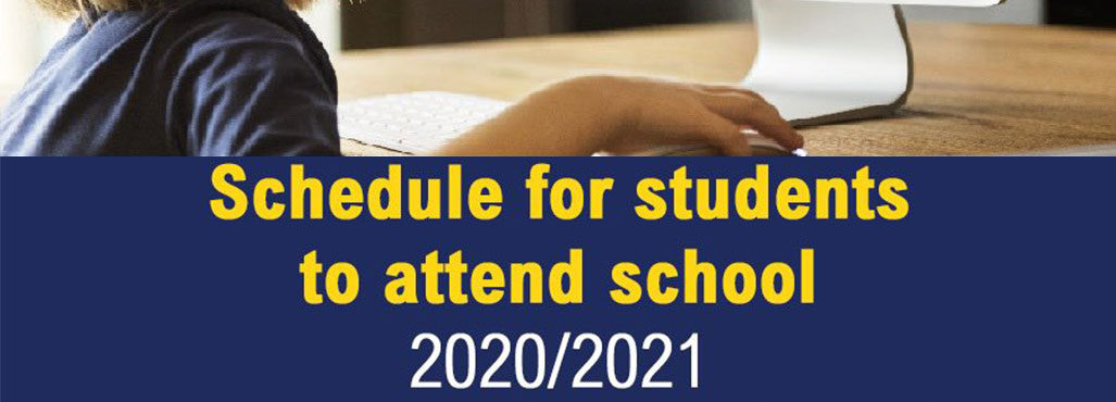 Schedule for students to attend school 2020/2021