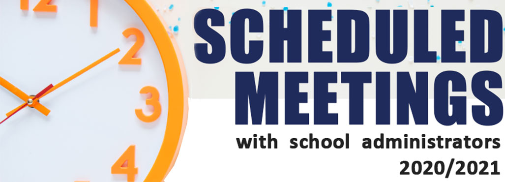 Scheduled meetings with school administrators 2020/2021